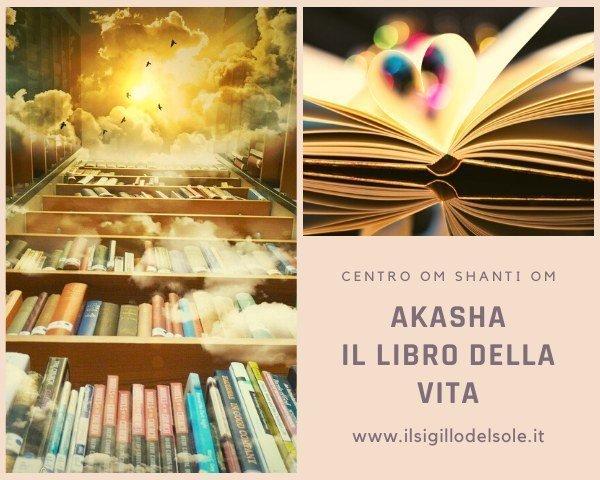 AKASHA… il Libro della Vita